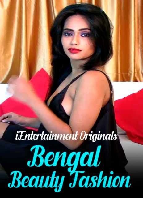 Bengal Beauty Fashion (2021) UNRATED 720p HDRip iEntertainment Originals Hot Video x264 AAC [200MB]