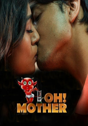 OH MOTHER! (2018) 720p HEVC HDRip S01 Complete [Dual Audio] [Bengali or Hindi] x265 AAC ESubs [650MB]