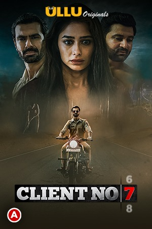 Client No. 7 (2021) UNRATED 720p HEVC HDRip Hindi S01 Complete Hot Web Series x265 AAC [350MB]