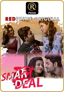 Smart Deal (2021) 720p HEVC HDRip RedPrime Hindi S01 Completet Web Series x265 AAC [300MB]