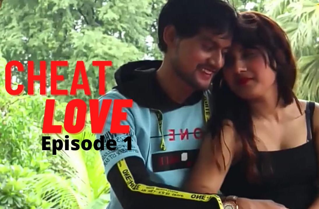 Cheat Love (2021) UNRATED 720p HEVC HDRip VPrime Hindi S01E01 Hot Web Series x265 AAC [150MB]