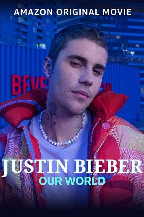 Justin Bieber : Our World (2021) English Full Movie -1080P | 720P | 4K Download