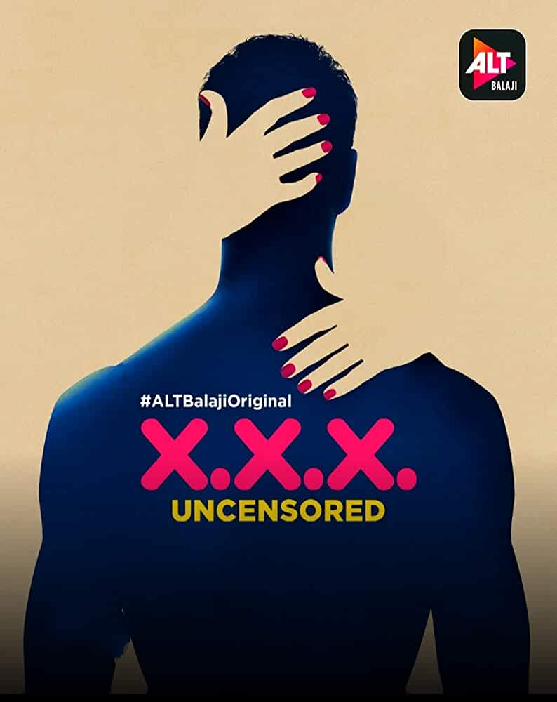 XXX: Uncensored (2018) UNRATED 480p HEVC HDRip Hindi S01 Complete Hot Web Series x265 AAC [400MB]