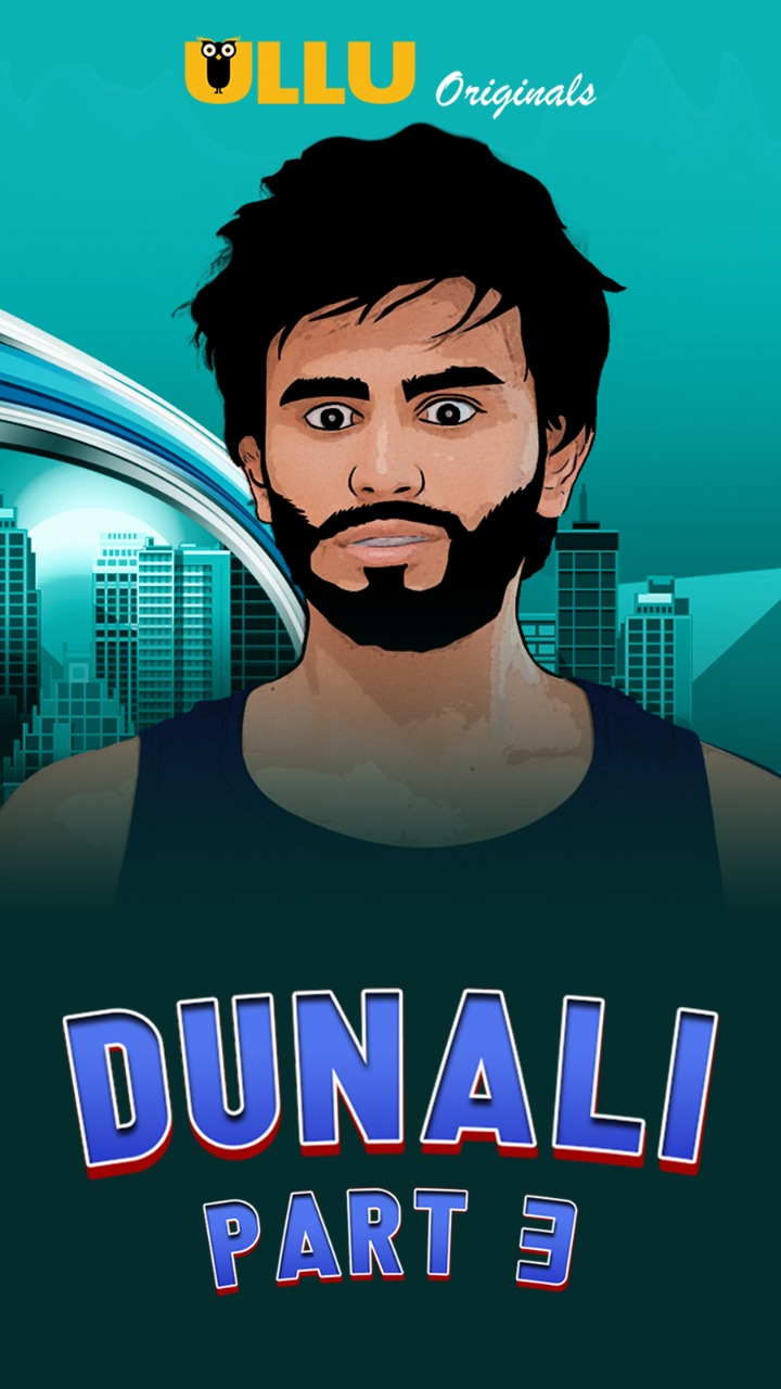Dunali Part 3 (2021) UNRATED 720p HEVC HDRip Hindi S01 Complete Hot Web Series x265 AAC [300MB]