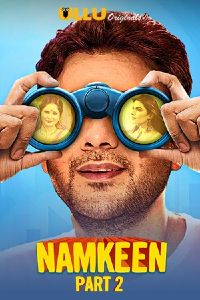Namkeen Part 2 (2021) UNRATED 720p HEVC HDRip Hindi S01 Complete Hot Web Series x265 AAC [350MB]