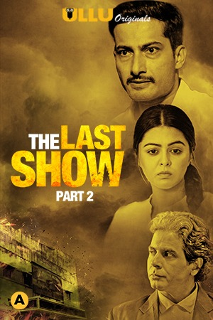 The Last Show Part 2 (2021) UNRATED 480p HEVC HDRip Hindi S01 Complete Hot Web Series