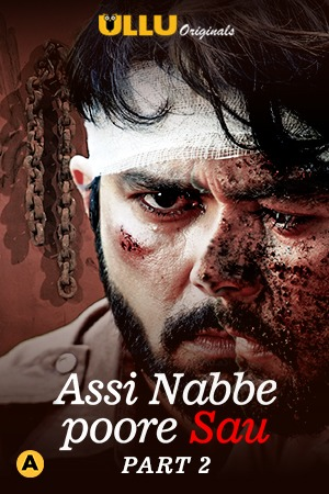[18+]Assi Nabbe Poore Sau Part 2 (2021)  HDRip Hindi S01 Complete Web Series Download