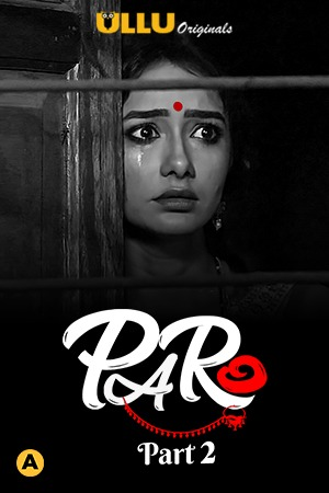 Paro Part 2 (2021) UNRATED 480p HEVC HDRip Hindi S01 Complete Hot Web Series