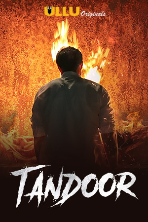 Tandoor (2021) UNRATED 480p HEVC HDRip Hindi S01 Complete Hot Web Series x265 AAC [400MB]