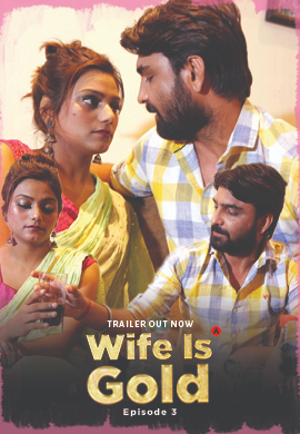 Wife Is Gold (2021) UNRATED 720p HEVC HDRip UncutAdda Hindi S01E03 Hot Web Series x265 AAC [250MB]
