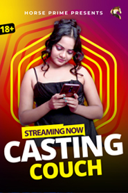 Casting Couch (2021) UNRATED 720p HEVC HDRip HorsePrime Hindi S01E01 Hot Web Series x265 AAC [100MB]