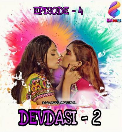 [18+]Devadasi (2021)  720p  HDRip Balloons Hindi S02E04 Hot Web Series