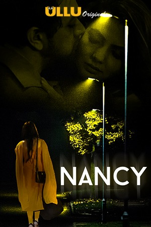 Nancy (2021) UNRATED 720p HEVC HDRip Hindi S01 Complete Hot Web Series x265 AAC [400MB]
