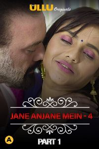 [18+]Jane Anjane Mein 4 (2021) Hindi Part 1 WEB-DL – 480P | 720P  – x264 – 150MB – Download