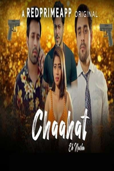 [18+]Chaahat Ek Nasha (2021)  HDRip Hindi S01 Complete Hot Web Series