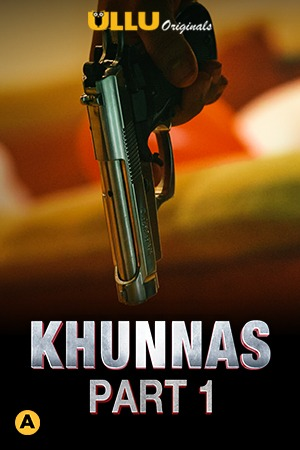 Khunnas Part 1 (2021) UNRATED 480p HEVC HDRip Hindi S01 Complete Hot Web Series x265 AAC [250MB]