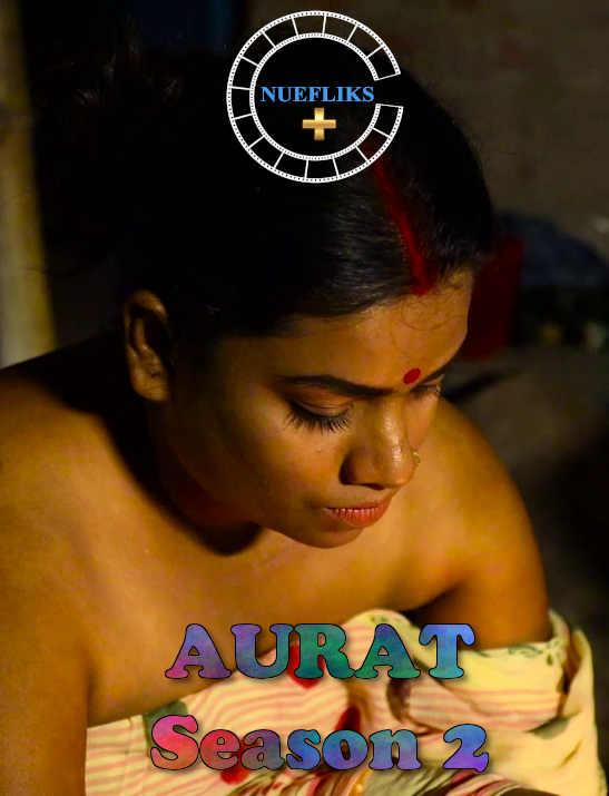 Aurat (2021) UNRATED 720pHDRip Nuefliks Hindi S02E02 Hot Web Series