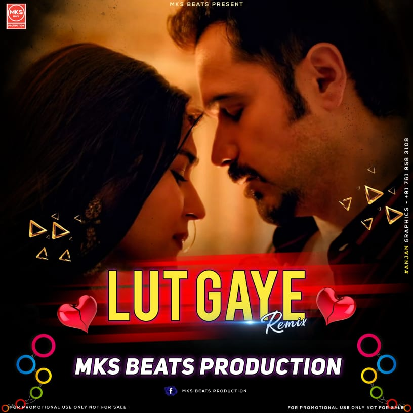 Lut Gaye Love Mix - Mks Beats Production