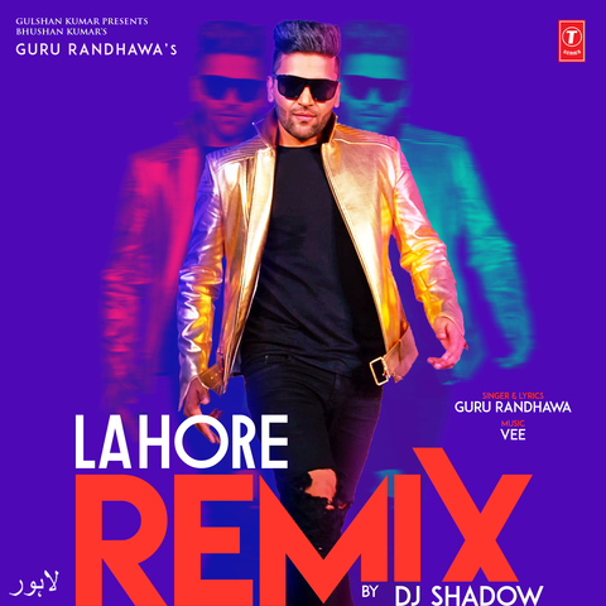 Lahore Remix - Guru Randhawa