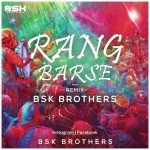 RANG BARSE DROP MIX BSK BROTHERS