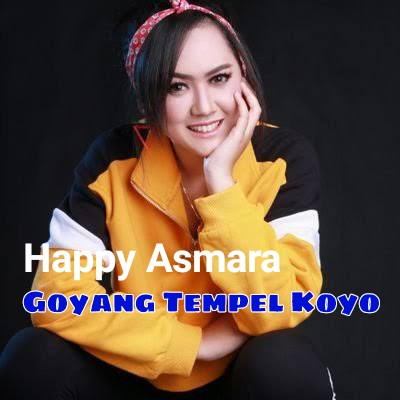 Happy Asmara - Goyang Tempel Koyo (Dj Gelay) Mp3
