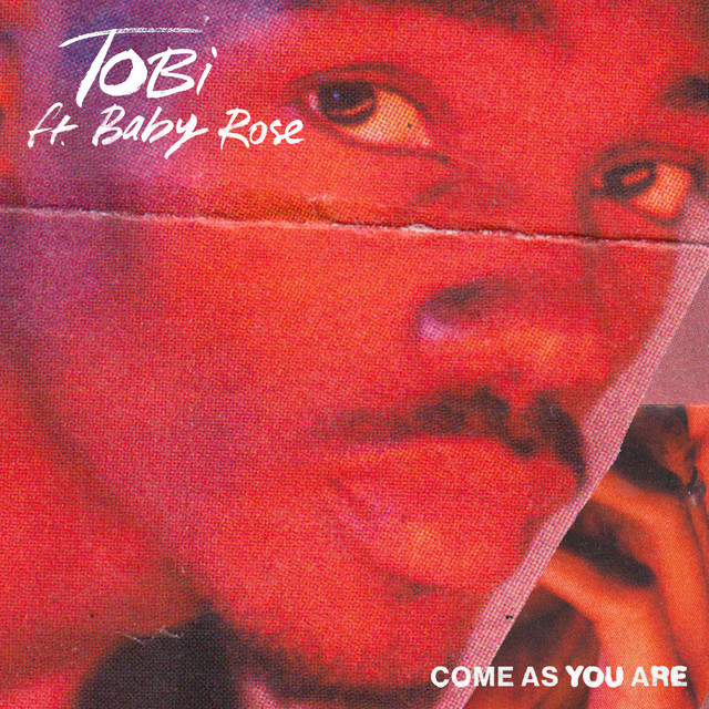 TOBi, Baby Rose - Come As You Are.mp3