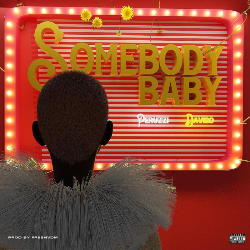 Peruzzi - Somebody Baby Ft Davido.mp3
