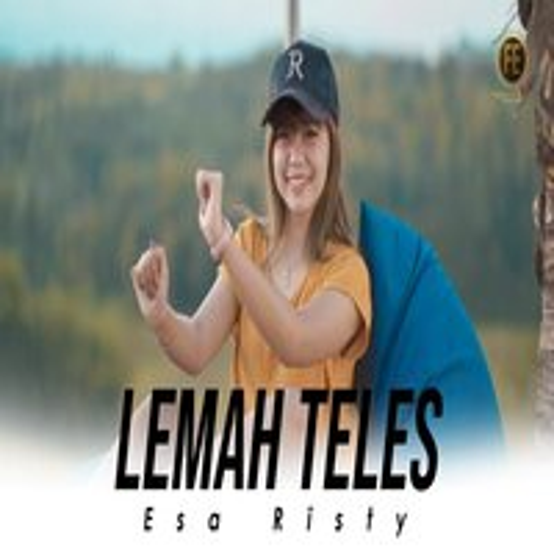 Esa Risty - Lemah Teles (Kowe mbelok ngiwo nengen tanpo nguwasne mburi).mp3