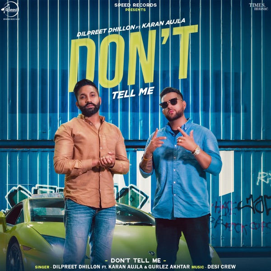 Dont Tell Me - Dilpreet Dhillon, Karan Aujla Mp3 Song Download