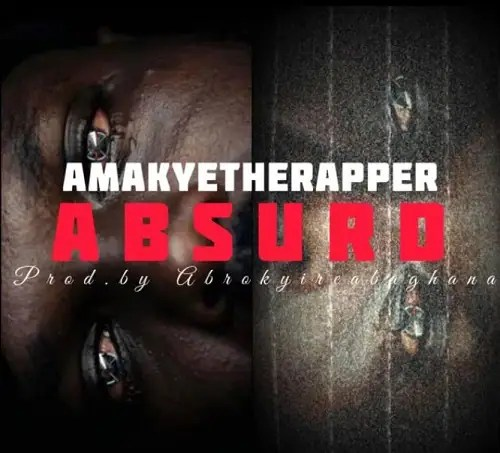 AmakyeTheRapper - Absurd [Freestyle].mp3