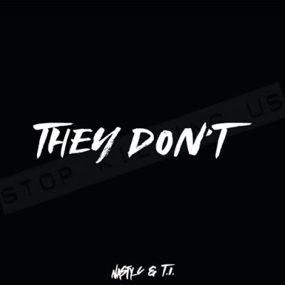 Nasty C Ft T.I. - They Don't.mp3