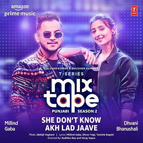 She Dont Know and Akh Lad Jaave ( mix tape )