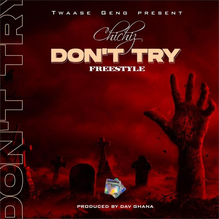 Chichiz - Don't Try (Freestyle).mp3