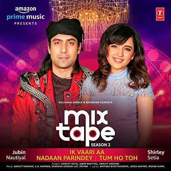Ik Vaari Aa Nadaan Parindey Tum Ho Toh mix-tape | Jubin nautiyal | Song download