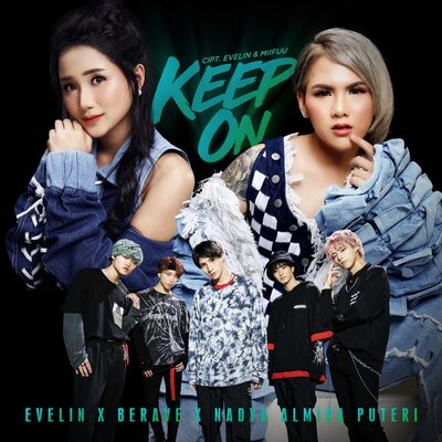 Evelin X Berave X Nadya Almira Puteri - Keep On.mp3