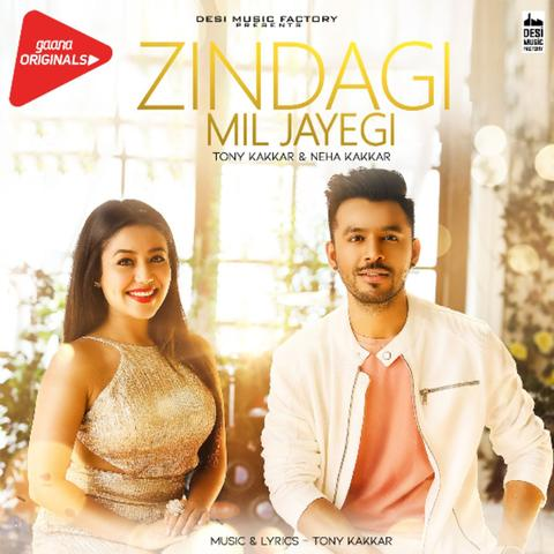Zindagi Mil Jayegi - Neha Kakkar MP3 song download