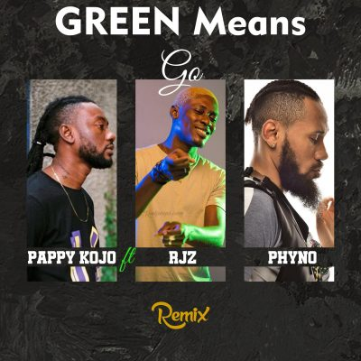 Pappy Kojo Ft. RJZ & Phyno - Green Means Go.mp3